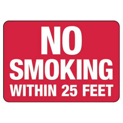 No Smoking Within 25Ft - Industrial No Smoking Signs