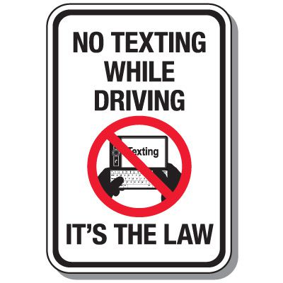 No Texting & Cell Phone Law Signs - No Texting While Driving It's The Law