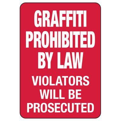 Graffiti Prohibited By Law Violators Prosecuted - Vandalism Signs