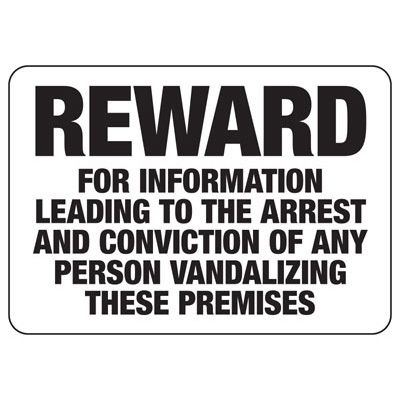 Reward For Information Leading To Arrest - Vandalism Sign