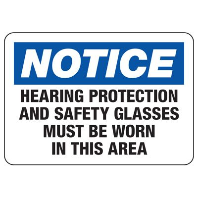 Machine Safety Signs - Hearing Protection And Safety Glasses Must Be Worn In This Area