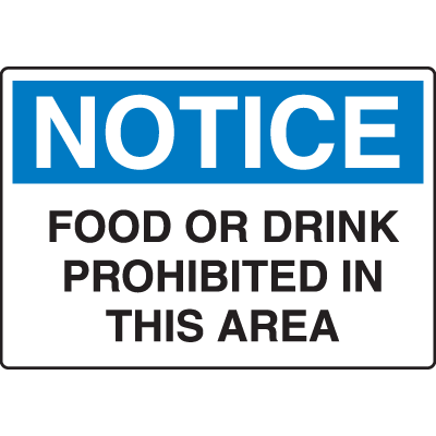 OSHA Notice Signs - Notice Food Or Drink Prohibited In This Area