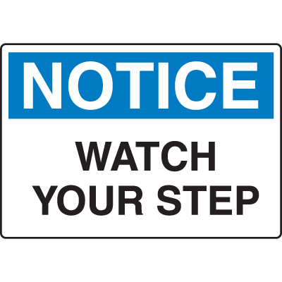 OSHA Notice Signs - Notice Watch Your Step