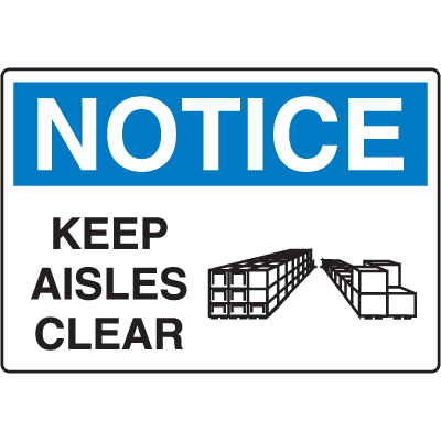 OSHA Notice Signs - Notice Keep Aisles Clear