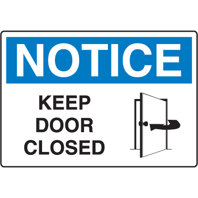 OSHA Notice Signs - Notice Keep Door Closed