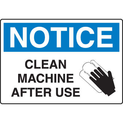 OSHA Notice Signs - Notice Clean Machine After Use
