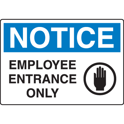 OSHA Notice Signs - Notice Employee Entrance Only