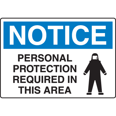 OSHA Notice Signs - Notice Personal Protection Required In This Area