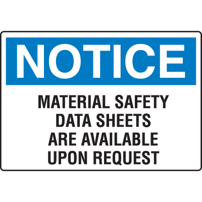 OSHA Notice Signs - Notice Material Safety Data Sheets Are Available