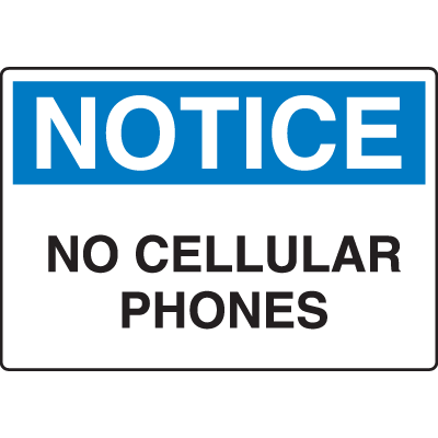 OSHA Notice Signs - Notice No Cellular Phones
