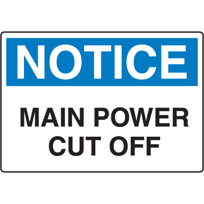OSHA Notice Signs - Notice Main Power Cut Off
