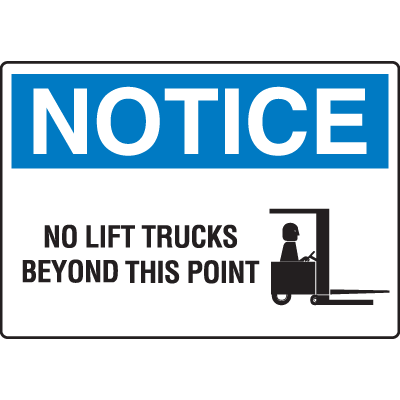 OSHA Notice Signs - Notice No Lift Trucks Beyond This Point