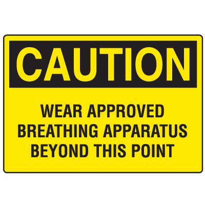 OSHA Caution Signs - Wear Approved Breathing Apparatus