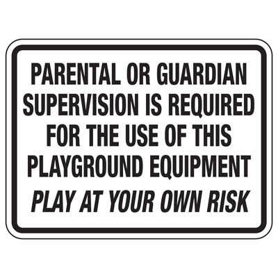 Parental Or Guardian Supervision Required - Playground Sign