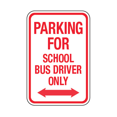 Parking For School Bus Driver Only - School Parking Signs