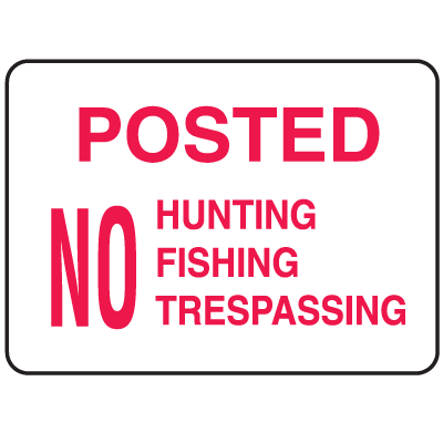 Parking Lot Signs - Posted No Hunting Fishing Trespassing