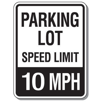 Parking Lot Speed Limit Signs - 10 Mph
