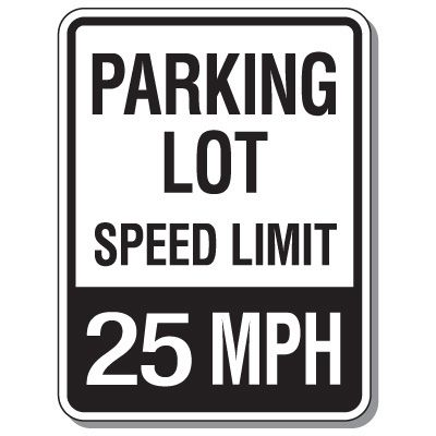 Parking Lot Speed Limit Signs - 25 Mph