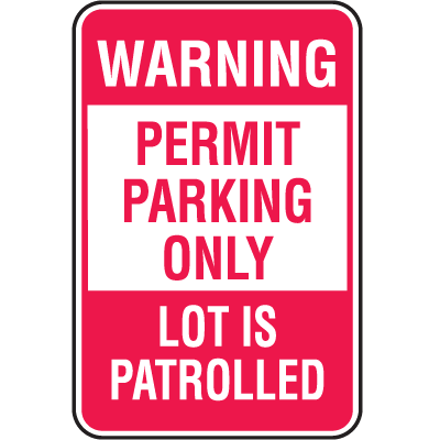 Parking Permit Signs - Warning Permit Parking Only Lot is Patrolled