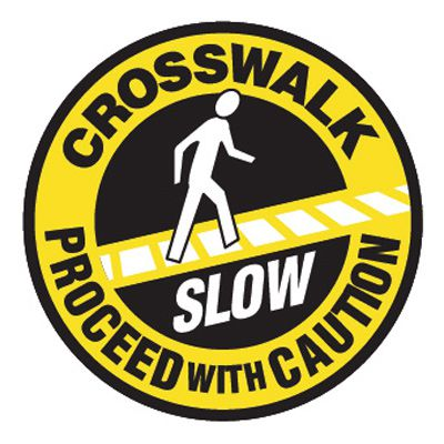 Pavement Message Signs - Crosswalk Slow Proceed With Caution