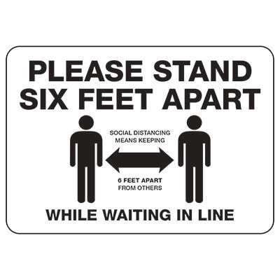 Please Stand 6 Feet Apart In Line Sign
