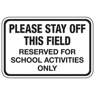 Please Stay Off this Field - Athletic Facilities Signs