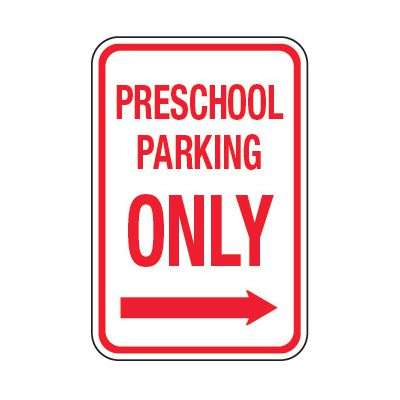 Preschool Parking Only Right Arrow - School Parking Signs
