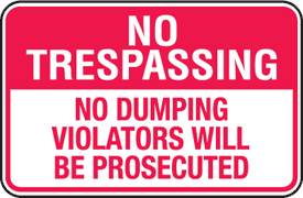 No Trespassing Signs - No Dumping Violators Will Be Prosecuted