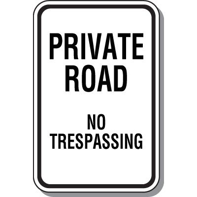 Property Protection Signs - Private Road No Trespassing