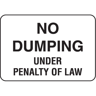 Property Signs - No Dumping Under Penalty Of Law