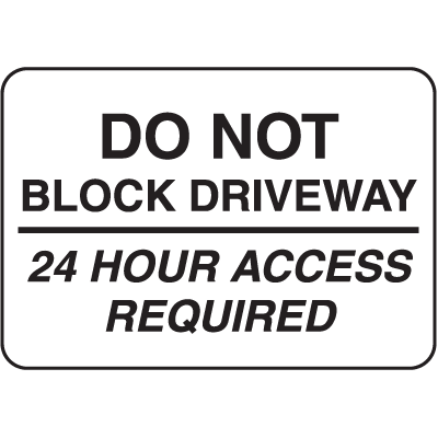 Property Signs - Do Not Block Driveway
