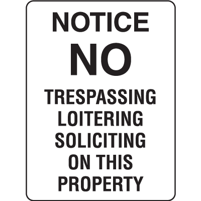 Property Signs - Notice No Trespassing