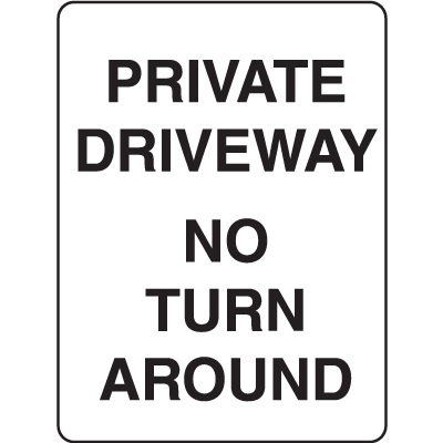 Property Signs - Private Driveway No Turn Around
