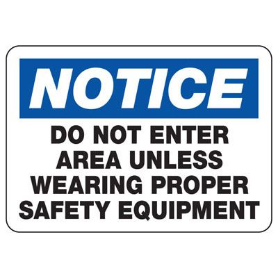 Notice Do Not Enter Unless Wearing Safety Equipment - PPE Signs