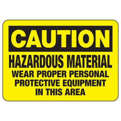 Hazardous Material Wear Proper Personal Protective Equipment - PPE Sign