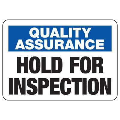 Hold For Inspection - Industrial Quality Assurance and Safety Sign