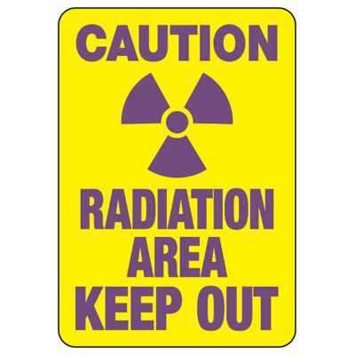 Caution Radiation Area Keep Out - Industrial Radiation Signs