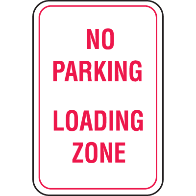 Recycled Plastic No Parking Signs - No Parking Loading Zone