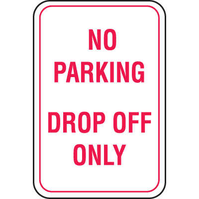 Recycled Plastic No Parking Signs - No Parking Drop Off Only