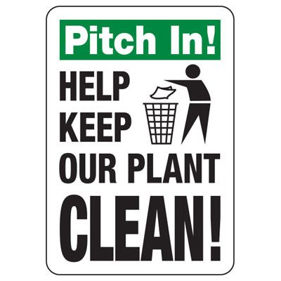 Facility Reminder Signs - Pitch In! Help Keep Our Plant Clean!
