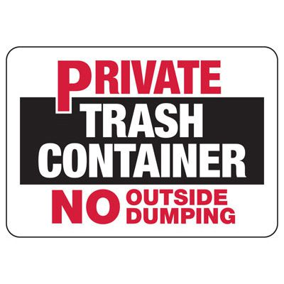 Private Trash Container No Outside Dumping - Trash Sign