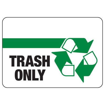 Trash Only - Recycling Sign