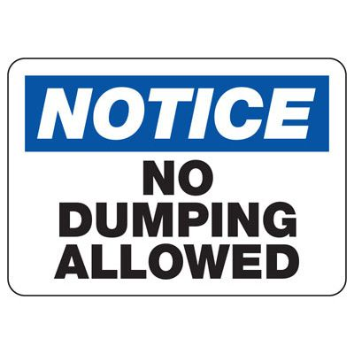 Notice No Dumping Allowed - Trash Sign