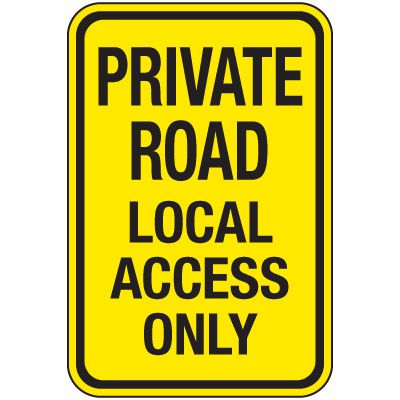 Reflective Parking Lot Signs - Private Road Local Access Only
