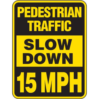 Reflective Pedestrian Crossing Signs - Pedestrian Traffic Slow Down 15 MPH