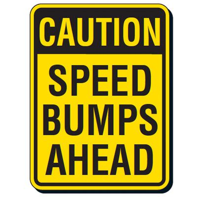 Reflective Traffic Reminder Signs - Caution Speed Bumps Ahead