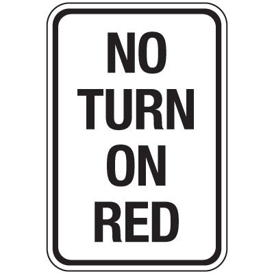 Reflective Traffic Reminder Signs - No Turn On Red