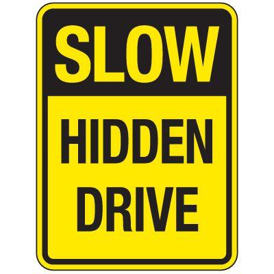 Reflective Traffic Reminder Signs - Slow Hidden Drive