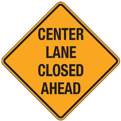 Reflective Warning Signs - Center Lane Closed Ahead