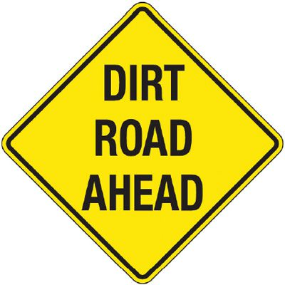 Reflective Warning Signs - Dirt Road Ahead